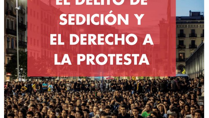 """Informe: """"El delito de sedición y el derecho a la protesta"""""""